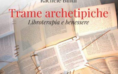 """Podcast: """"Trame archetipiche – libroterapia e benessere"""" di Rachele Bindi"""