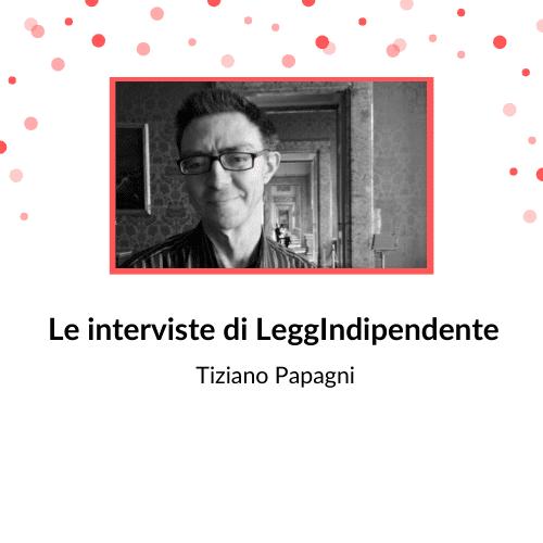 """INTERVISTA – Tiziano Papagni – """"L'angelo dalle ali spezzate"""""""