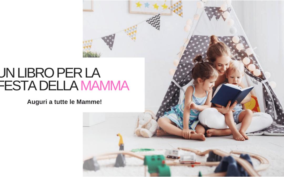 Un Libro per la Festa della Mamma