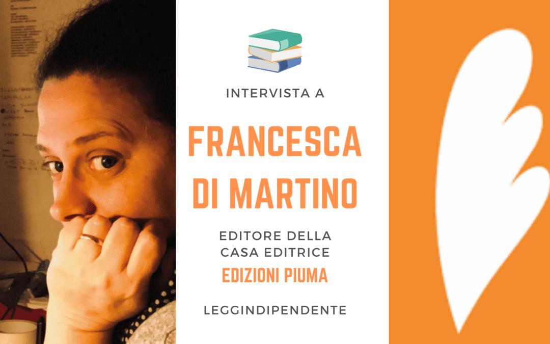 Intervista a Francesca Di Martino, editrice di Edizioni Piuma